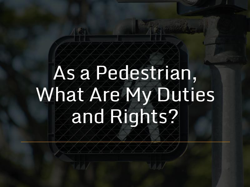 Duties and rights as a pedestrian