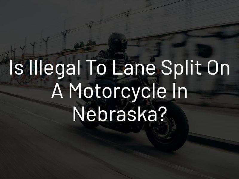 Lane Split on a Motorcycle in Nebraska