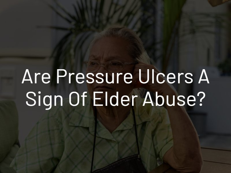pressure ulcers a sign of elder abuse