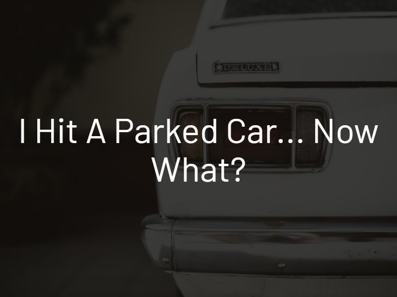 what to do after hitting a parked car