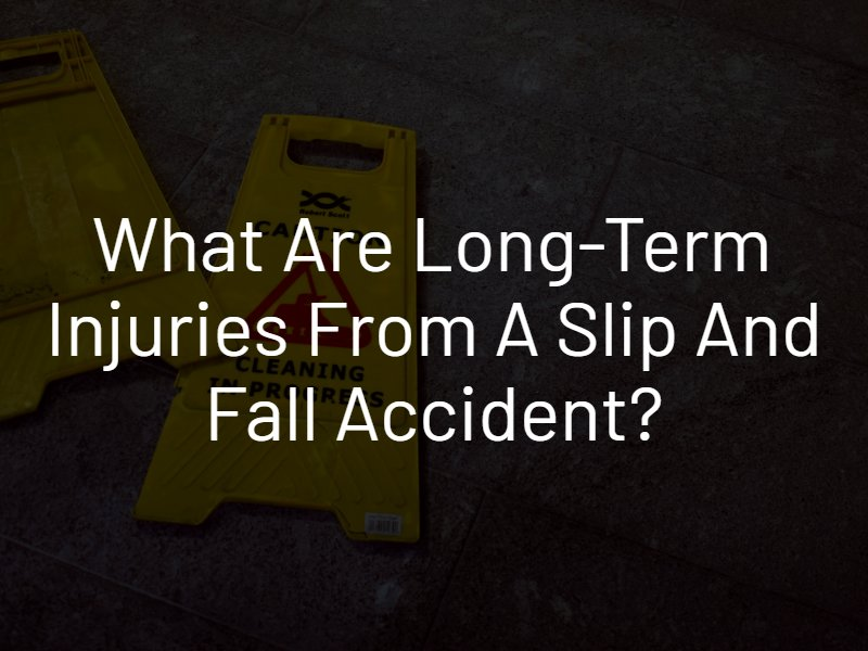 long-term injuries from a slip and fall