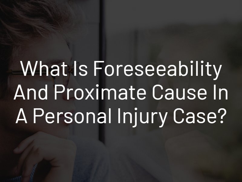 definition of foreseeability and proximate cause