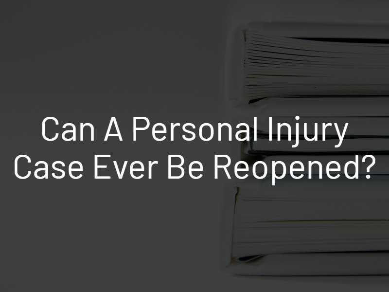 reopen personal injury case