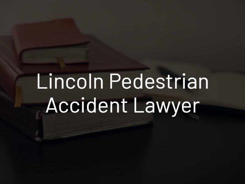 Lincoln pedestrian accident attorney