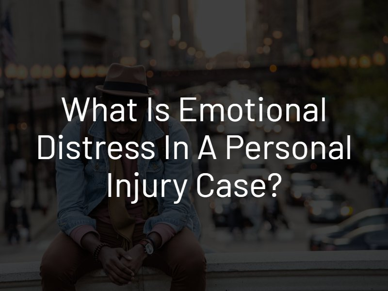 emotional distress in a personal injury case